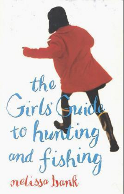 Bank, Melissa / The Girls' Guide to Hunting and Fishing (Hardback)
