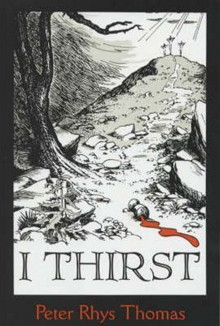 Thomas, Peter Rhys / I Thirst (Hardback)