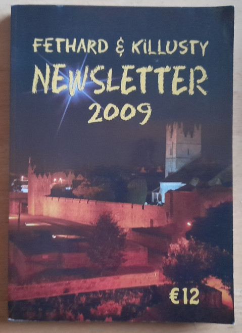 Fethard and Killusty Newsletter - 2009 - Pb - Local History - Tipperary