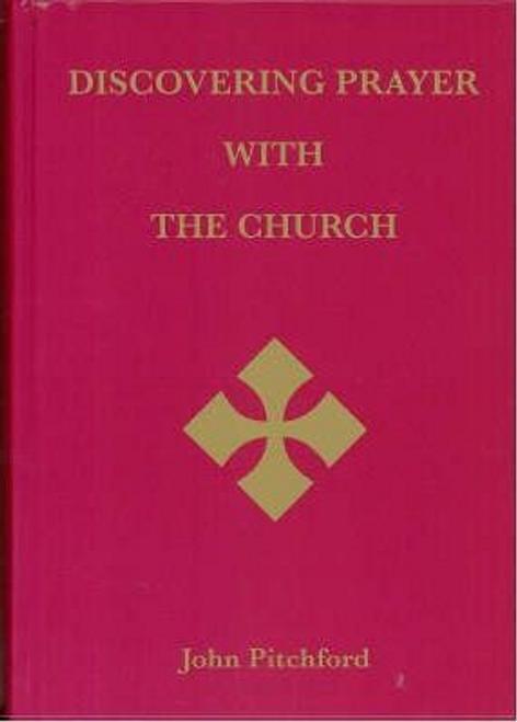 Pitchford, John / Discovering Prayer with the Church (Hardback)