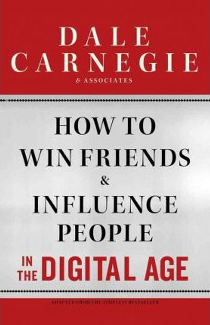 Carnegie, Dale / How to Win Friends and Influence People in the Digital Age (Hardback)