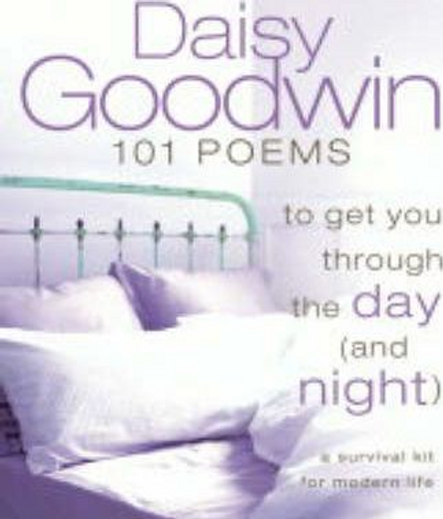Goodwin, Daisy / 101 Poems to Get You Through the Day (and Night) (Hardback)