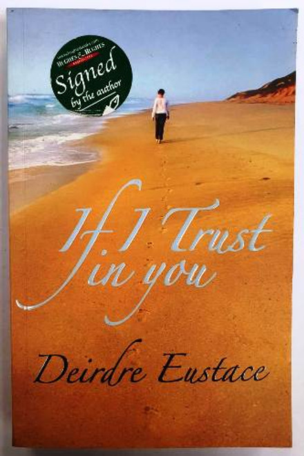 Deirdre Eustace / If I Trust In You (Signed by the Author) (Paperback)