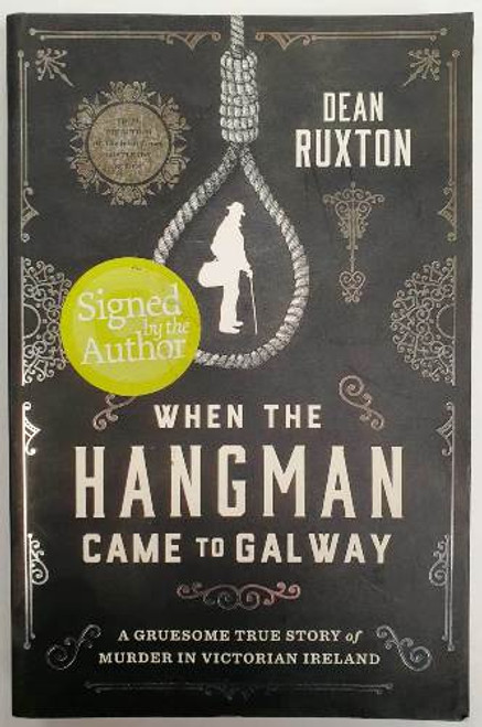 Dean Ruxton / When The Hangman Came To Galway (Signed by the Author) (Paperback)
