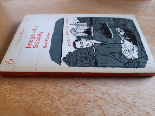 Fuller, Roy - Image of a Society - PB - Vintage Penguin 1963 Edition - ( Originally 1956)