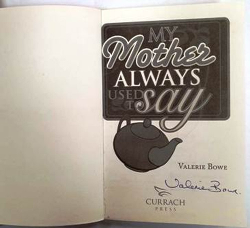 Valerie Bowe / My Mother Always Used To Say (Signed by the Author) (Paperback)