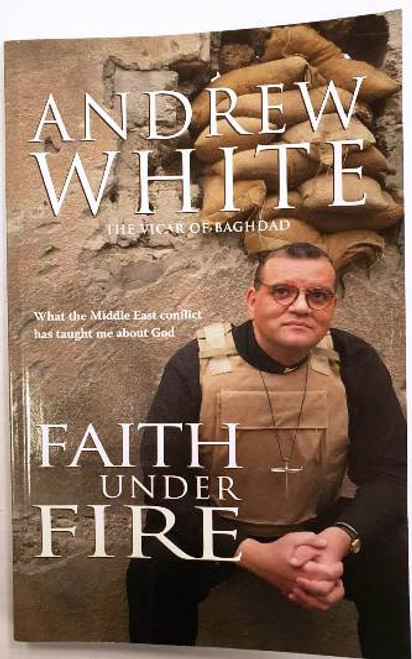 Andrew White / Faith Under Fire (Signed by the Author) (Paperback)