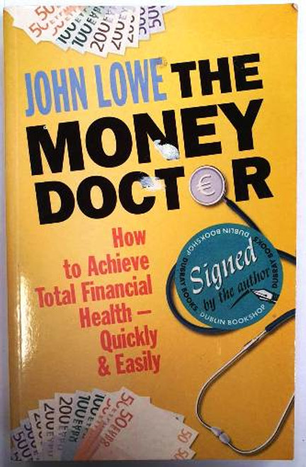 John Lowe / Money Doctor (Signed by the Author) (Paperback)