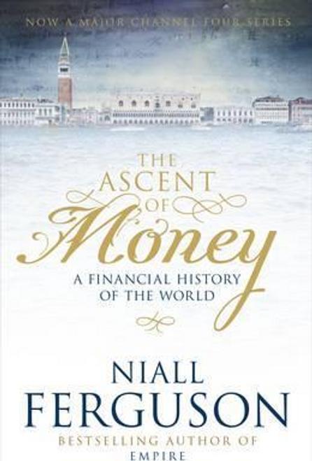 Ferguson, Niall / The Ascent of Money (Hardback)