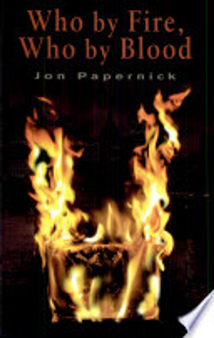 Papernick, Jon / Who By Fire, Who By Blood (Hardback)