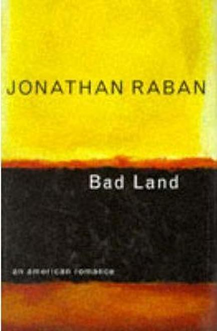 Raban, Jonathan / Bad Land (Hardback)