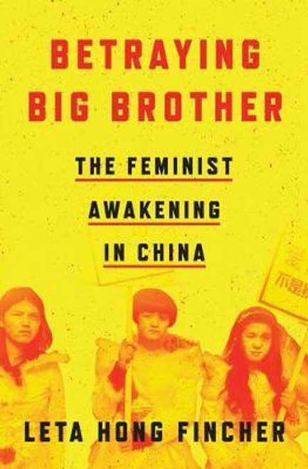 Fincher, Leta Hong / Betraying Big Brother (Hardback)