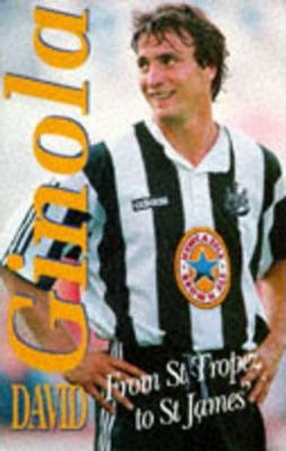 Ginola, David / Ginola : From St.Tropez to St.James' (Hardback)