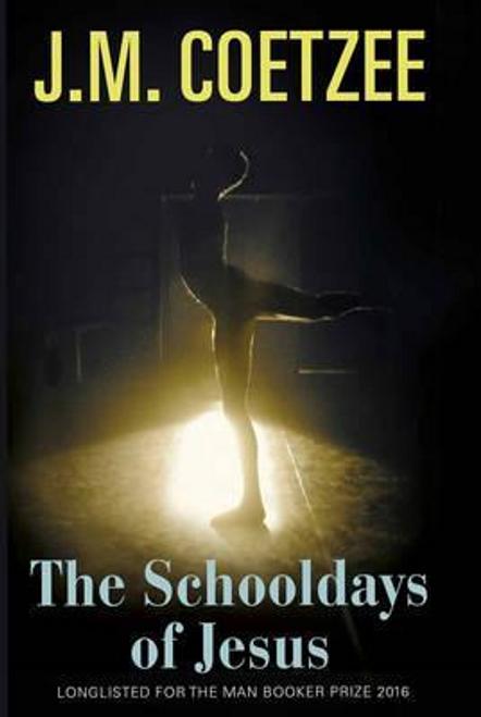 Coetzee, J. M. / The Schooldays of Jesus (Hardback)