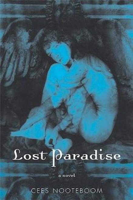 Nooteboom, Cees / Lost Paradise (Hardback)