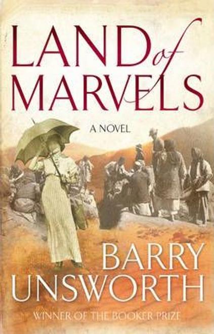 Unsworth, Barry / Land of Marvels (Hardback)