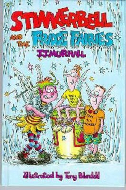 Murhall, J. J. / Stinkerbell and the Fridge Fairies (Hardback)