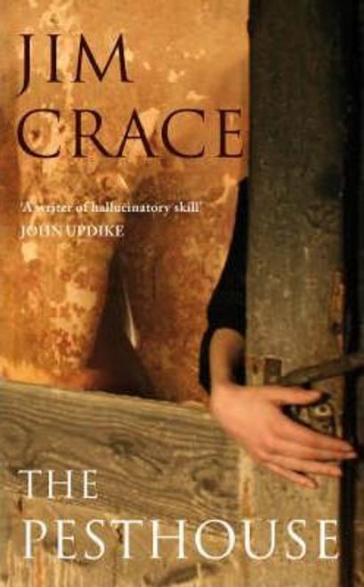 Crace, Jim / The Pesthouse (Hardback)