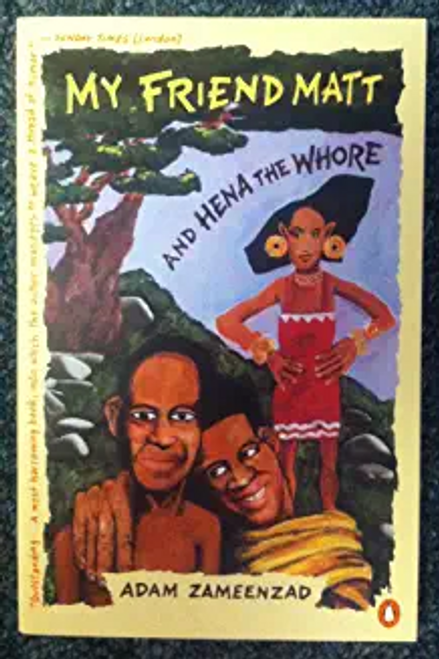 Zameenzad, Adam / My Friend Matt and Hena the Whore (Hardback)