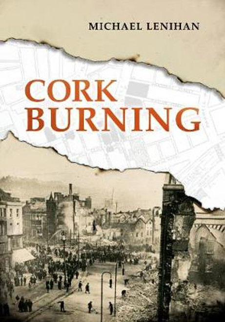 Lenihan, Michael - Cork Burning - PB - BRAND NEW - 1920