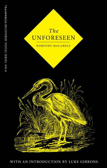 Macardle, Dorothy - The Unforeseen - PB - BRAND NEW - Tramp Press