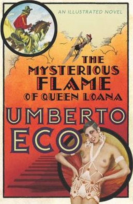 Eco, Umberto / The Mysterious Flame Of Queen Loana (Hardback)