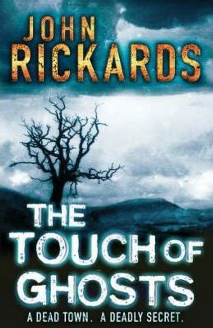 Rickards, John / The Touch of Ghosts (Hardback)