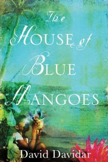 Davidar, David / The House of Blue Mangoes (Hardback)