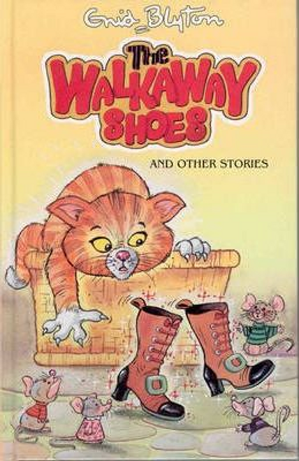 Blyton, Enid / The Walkaway Shoes and Other Stories (Hardback)