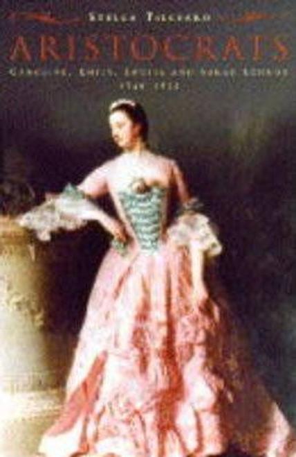 Tillyard, Stella / Aristocrats (Hardback)