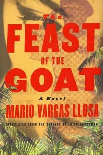 Llosa, Mario Vargas / The Feast of the Goat (Hardback)
