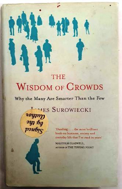 James Surowiecki / The Wisdom Of Crowds (Signed by the Author) (Hardback)