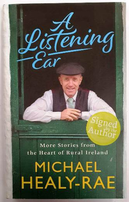 Michael Healy-Rae / A Listening Ear (Signed by the Author) (Hardback)