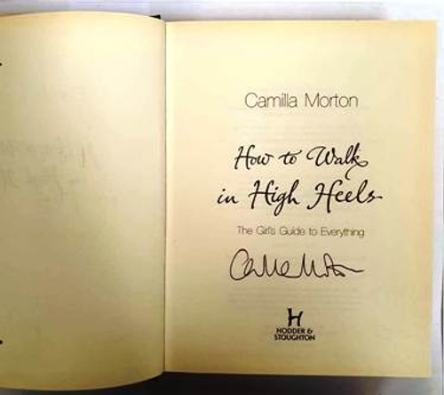 Camilla Morton / How To Walk In High Heels (Signed by the Author) (Hardback) (1)