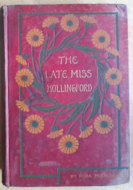 Mulholland, Rosa - The Late Miss Hollingford - HB - Blackie Reprint ( Originally 1886)