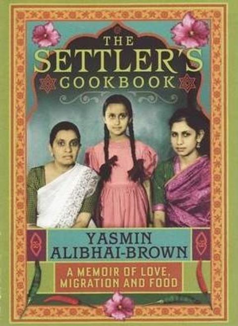 Alibhai-Brown, Yasmin / Settler'S Cookbook (Hardback)