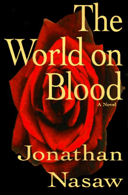 Nasaw, Jonathan / The World on Blood (Hardback)