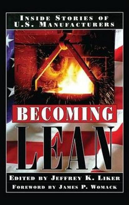 Liker, Jeffrey K. / Becoming Lean : Inside Stories of U.S. Manufacturers (Hardback)
