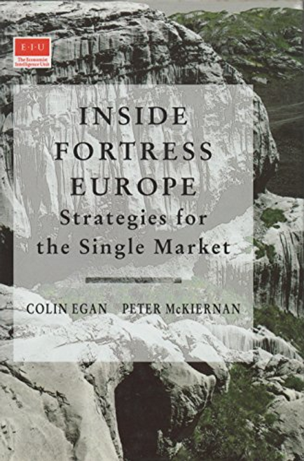 Egan, Colin / Inside Fortress Europe : Strategies for the Single Market (Hardback)