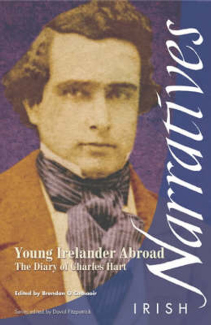 Ó Cathaoir, Breandán ( Editor) - Young Irelander Abroad - The Diary of Charles Hart ( Irish Narratives Series ) - PB 2003