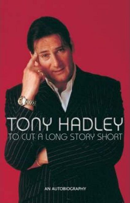 Hadley, Tony / To Cut a Long Story Short (Hardback)