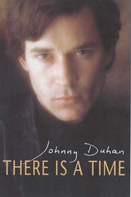 Duhan, Johnny / There is a Time (Hardback)