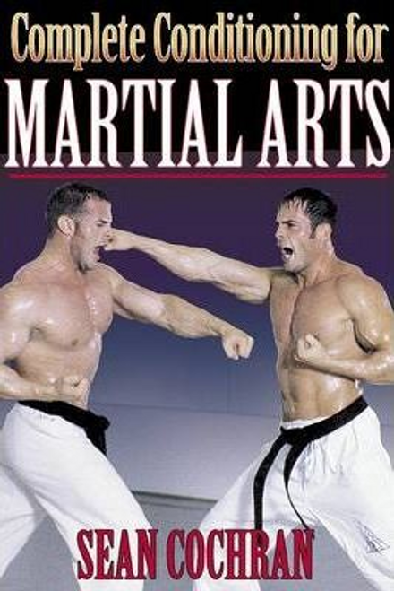 Cochran, Sean / Complete Conditioning for Martial Arts (Large Paperback)