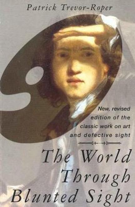Trevor-Roper, Patrick / The World Through Blunted Sight (Large Paperback)