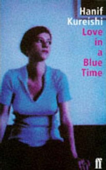 Kureishi, Hanif / Love in a Blue Time-Trade (Large Paperback)