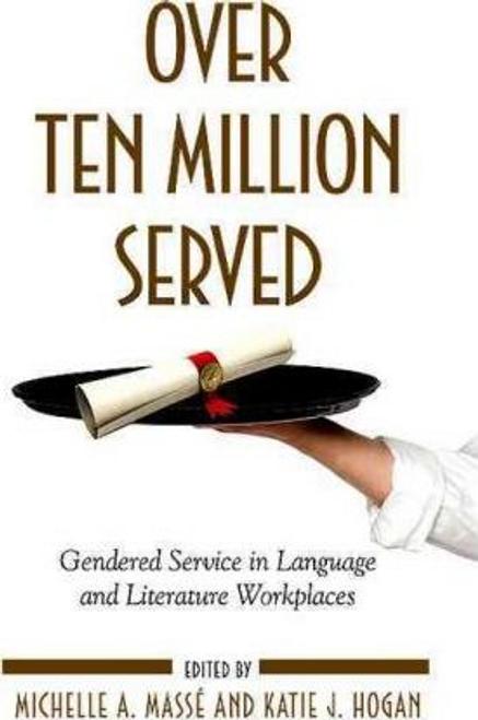 Masse, Michelle A. / Over Ten Million Served (Large Paperback)