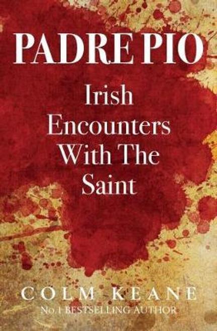 Keane, Colm / Padre Pio - Irish Encounters with the Saint (Large Paperback)