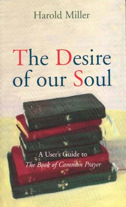 Miller, Harold / The Desire of Our Soul (Large Paperback)