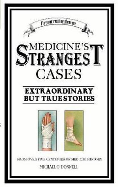 ODonnell, Michael / Medicine's Strangest Cases (Large Paperback)