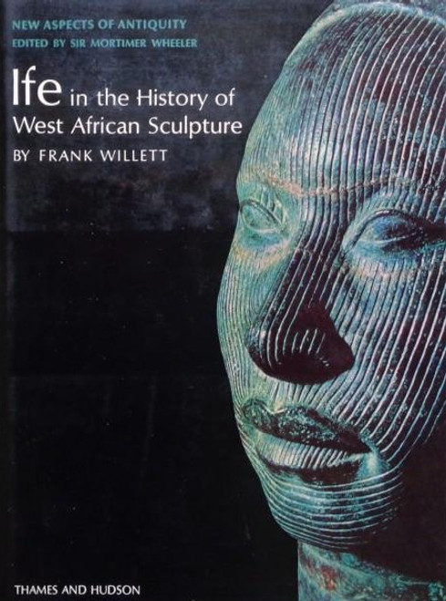 Willett, Frank - Ife in the History of West African Sculpture - HB - 1967